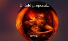 Untold proposal..