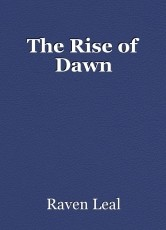 The Rise of Dawn