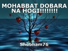 MOHABBAT DOBARA NA HOGI!!!!!!!!