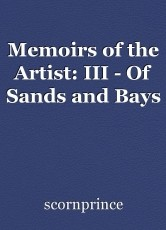 Memoirs of the Artist: III - Of Sands and Bays