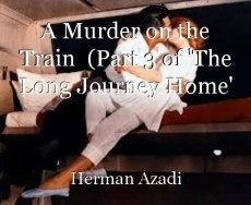 A Murder on the Train  (Part 3 of 'The Long Journey Home'