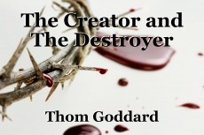The Creator and The Destroyer