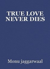 TRUE LOVE NEVER DIES