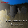 Forevermore and Nevermore