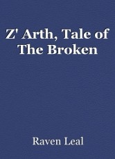 Z' Arth, Tale of The Broken