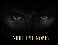 Nihil est Nobis
