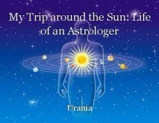 My Trip around the Sun: Life of an Astrologer