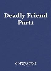Deadly Friend Part1