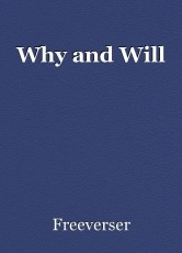Why and Will