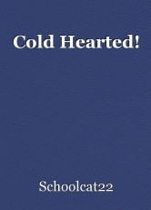 Cold Hearted!