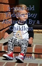 3-year-old Toddler Boy Abducted By a Childless Couple.