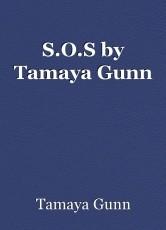 S.O.S by Tamaya Gunn