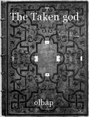 The Taken god