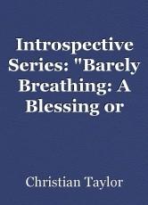 Introspective Series: