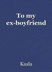 To my ex-boyfriend