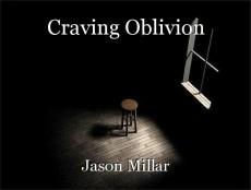 Craving Oblivion