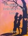 Feelings and feelings I can't help...