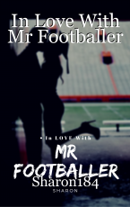 In Love With Mr Footballer