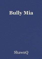 Bully Mia