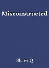 Misconstructed
