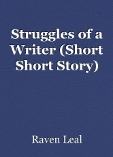 Struggles of a Writer (Short Short Story)