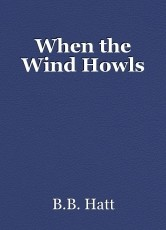 When the Wind Howls