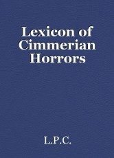 Lexicon of Cimmerian Horrors