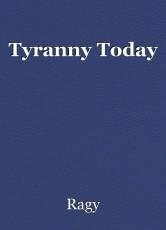 Tyranny Today