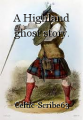 A Highland ghost story.