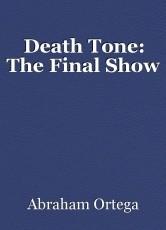 Death Tone: The Final Show