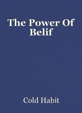 The Power Of Belif