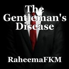 The Gentleman's Disease