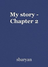 My story - Chapter 2