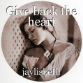 Give back the heart