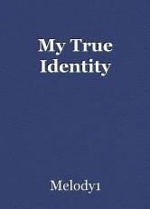 My True Identity