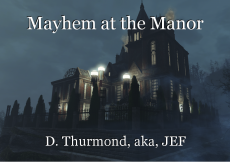 Mayhem at the Manor
