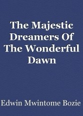 The Majestic Dreamers Of The Wonderful Dawn