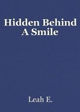 Hidden Behind A Smile