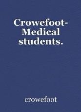 Crowefoot- Medical students.