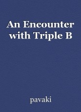 An Encounter with Triple B