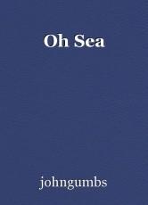 Oh Sea