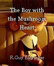 The Boy with the Mushroom Heart