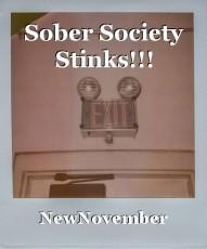 Sober Society Stinks!!!
