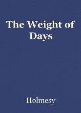 The Weight of Days