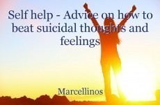 Self help - Advice on how to beat suicidal thoughts and feelings