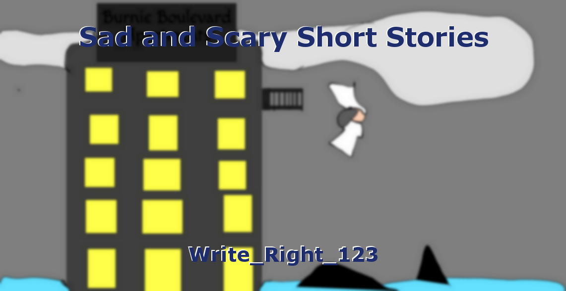 Sad and Scary Short Stories, book by Write_Right_123