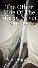 The Other Side Of The Mirror Never Smiles