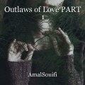 Outlaws of Love PART 1