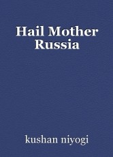 Hail Mother Russia