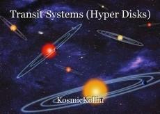 Transit Systems (Hyper Disks)